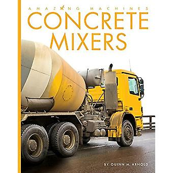 Concrete Mixers by Quinn M. Arnold - 9781608188871 Book