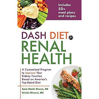 DASH Diet for Renal Health - A Customized Program to Improve Your Kidn