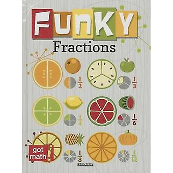 Funky Fractions - Multiply and Divide by Lisa Arias - 9781627177177 Bo