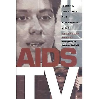 AIDS TV: Identity, Community and Alternative Video (Console-Ing Passions: Television and Cultural Power (Paperback))