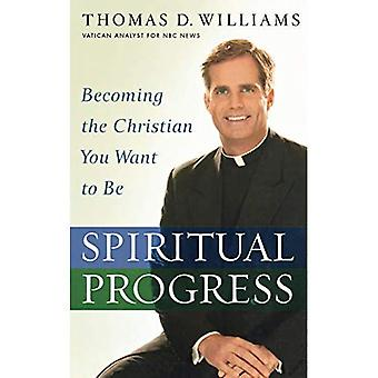 Spiritual Progress: Becoming the Christian You Want to Be