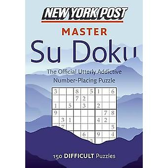New York Post Master Su Doku - 150 Difficult Puzzles by Sudokusolver.c