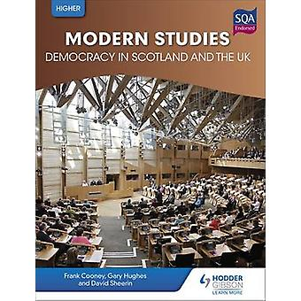 Higher Modern Studies for CfE Democracy in Scotland and the UK by Frank Cooney & David Sheerin & Gary Hughes