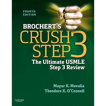 Brochert's Crush Step 3: The Ultimate USMLE Step 3 Review 4e (Paperback) by Movalia Mayur O'Connell Theodore X.