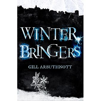 Winterbringers (Kelpies) (Paperback) by Arbuthnott Gill