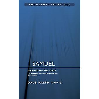 1 Samuel: Looking on the Heart (Focus on the Bible) (Paperback) by Davis Dale Ralph