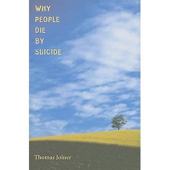 Why People Die by Suicide by Thomas E. Joiner