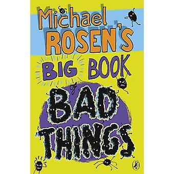 Michael Rosen van Big Book of slechte dingen door Michael Rosen - 97801413245