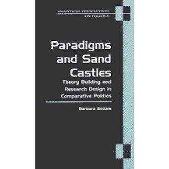 Paradigms and Sand Castles - Theory Building and Research Design in Co