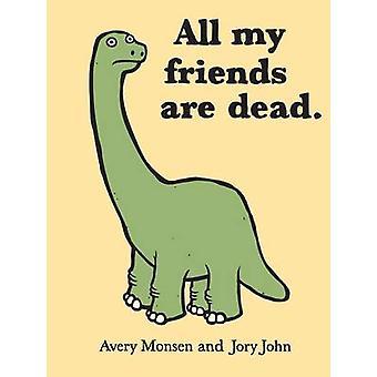 Todos mis amigos son muertos por Avery Monsen - John Jory - 9780811874557 B