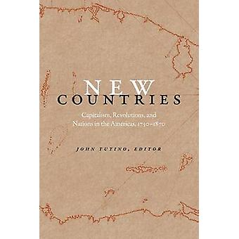 New Countries - Capitalism - Revolutions - and Nations in the Americas