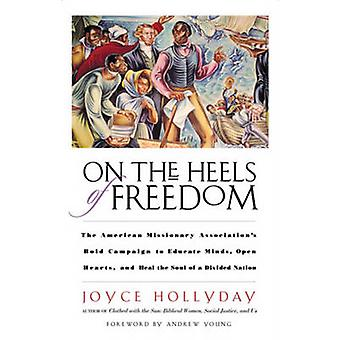 On the Heels of Freedom - The American Missionary Association's Bold C