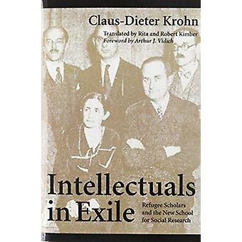 Intellectuals in Exile - Refugee Scholars and the New School for Socia