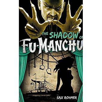 Fu-Manchu - The Shadow of Fu-Manchu by Sax Rohmer - 9780857686138 Book