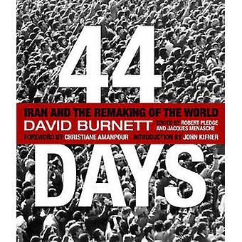 44 jours - Iran and the Remaking of the World de David Burnett - 978142