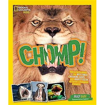 Chomp! - Fierce facts about the BITE FORCE - CRUSHING JAWS - and MIGHT