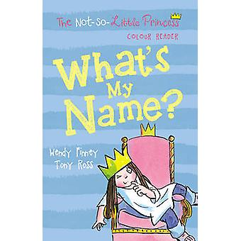 What's My Name? by Tony Ross - Wendy Finney - 9781783445097 Book