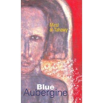 Blue Aubergine by Miral Al-Tahawy - Anthony Calderbank - 978977424726