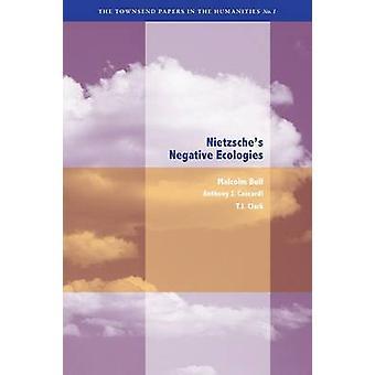 Nietzsches negativ Ökologien von Malcolm Stier - Anthony J. Cascardi