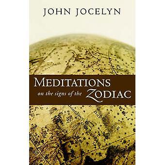 Meditations on the Signs of the Zodiac by John Jocelyn & Elmo Barnay