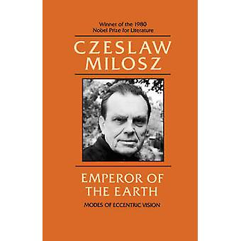 Emperor of the Earth - Modes of Eccentric Vision by Czeslaw Milosz - 9