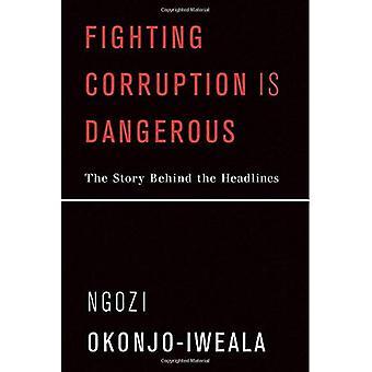 Bekæmpe korruption er farlig: Historien bag overskrifterne (bekæmpe korruption er farlig)