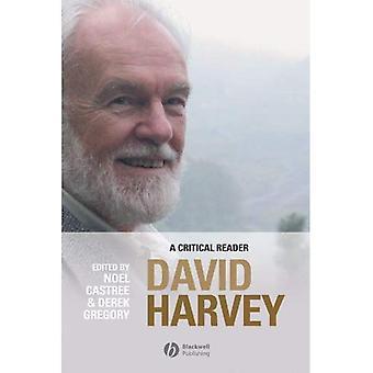 David Harvey: A Critical Reader (Antipode Book)