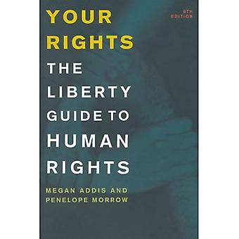 Dina rättigheter: Liberty Guide till mänskliga rättigheter