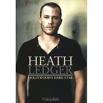 Heath Ledger: Hollywoods Dark Star
