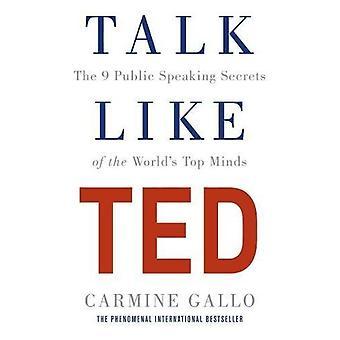 Charla como TED: Los 9 secretos de hablar en público de mente superior de todo el mundo