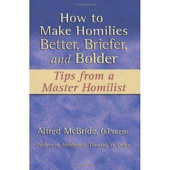 Hur man gör Homilies bättre, kortare och djärvare: Tips från en Master Homilist