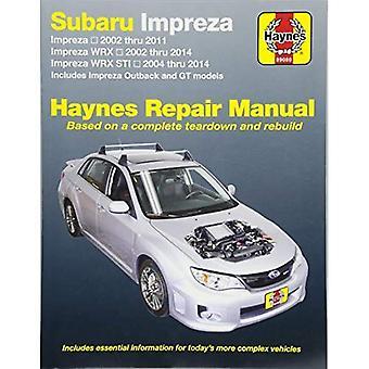 Subaru Impreza and WRX Automotive Repair Manual: 2002 to 2014 (Haynes Repair Manual)