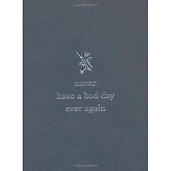 Nooit hebben een slechte dag ooit weer - grijs