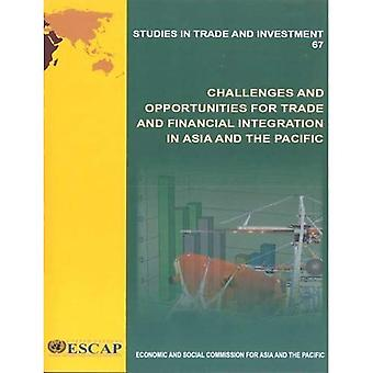 Challenges and Opportunities for Trade and Financial Integration in Asia and the Pacific (Studies in Trade and...