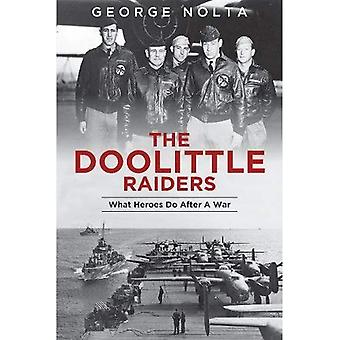The Doolittle Raiders: What� Heroes Do After a War