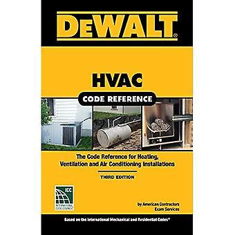 Dewalt HVAC Code Reference:� Based on the 2018 International Mechanical Code (Dewalt)