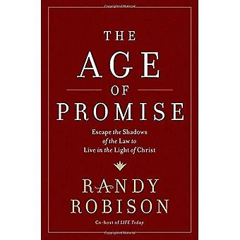 The Age of Promise: Escape� the Shadows of the Law to Live in the Light of Christ