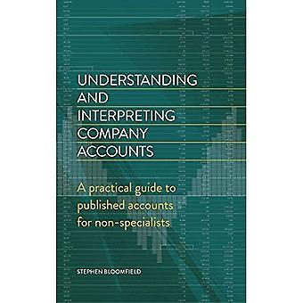 Understanding and Interpreting Company Accounts: A Practical Guide� to Published Accounts for Non-Specialists