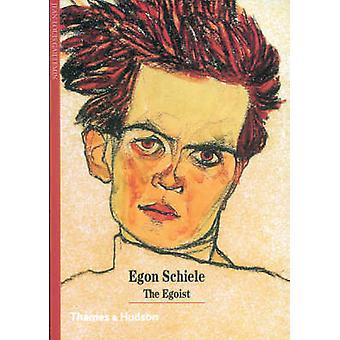 Egon Schiele - The Egoist by Jean-Louis Gaillemin - 9780500301210 Book