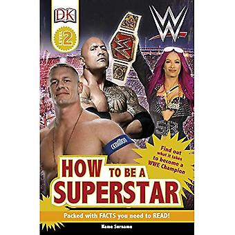 How to be a WWE Superstar� (DK Readers Level 2)