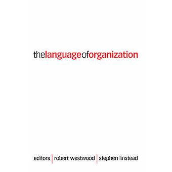The Language of Organization by Westwood & Robert