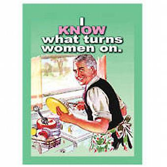 I Know What Turns Women On fridge magnet