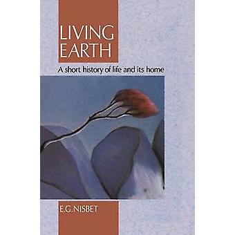 Living maan A lyhyen elämän historia ja sen kotiin Nisbet & R.E.