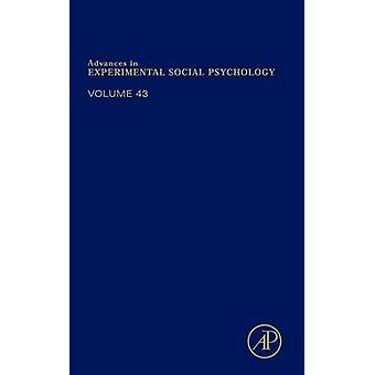 Advances in Experimental Social Psychology Volume 43 by Zanna & Mark P.