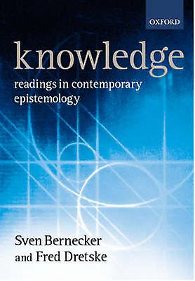 Knowledge Readings in Contemporary Epistemology by Dretske & Frouge I.