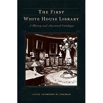 The First White House Library by Parisian & Catherine M.