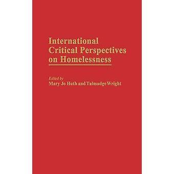 Kansainvälinen kriittisiä näkökulmia Asunnottomuus jäseneltä Wright & J. Talmadge