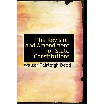 The Revision and Amendment of State Constitutions by Dodd & Walter Fairleigh