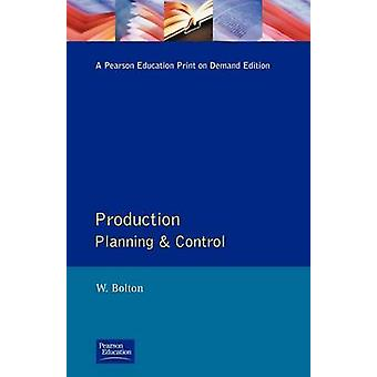 Production Planning and Control by Bolton & William