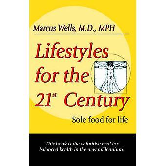 Modes de vie pour la nourriture exclusive du XXIe siècle pour le corps par puits & M. D. Marcus